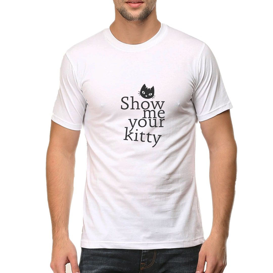 6c7014fc Show Me Your Kitty Is A Pet Lover Talks Men T Shirt White Front