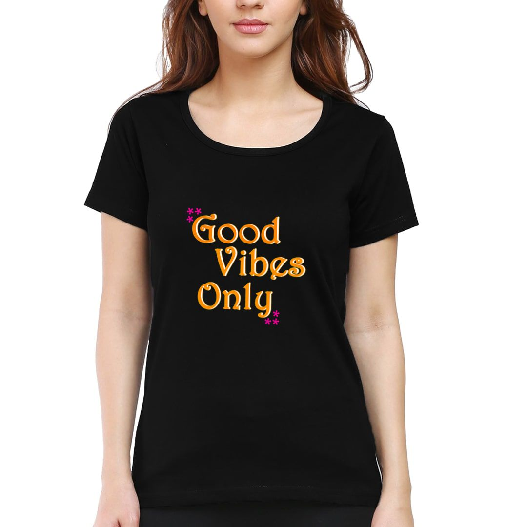 Bc590a7d Good Vibes Only Women T Shirt Black Front
