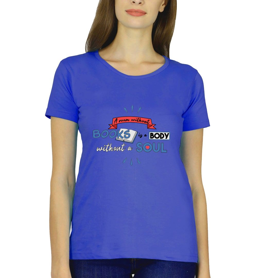 3bd269ee A Room Without Books Is A Body Without Soul Women T Shirt Royal Blue Front