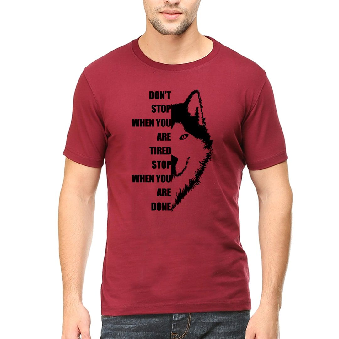 8d85d359 Dont Stop When You Are Tired Stop When You Are Done Men T Shirt Maroon Front