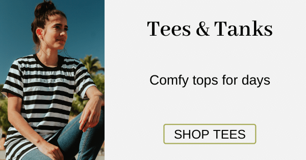 Tees & Tanks Comfy tops for days [Shop Tees]