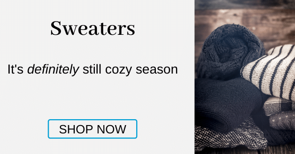Sweaters It's definitely still cozy season [Shop Now]