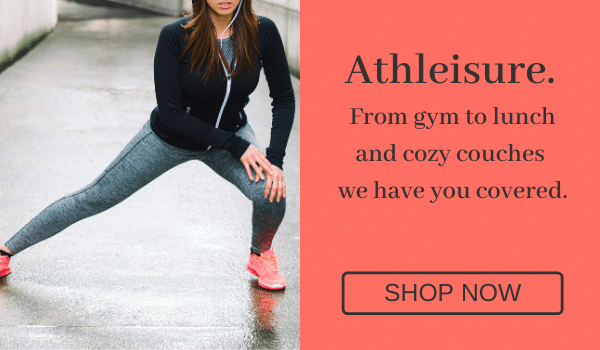 Athleisure. From gym to lunch and cozy couches we have you covered. [Shop Now]