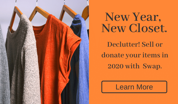 New Year, New Closet. Sell or donate your items in 2020 with Swap.