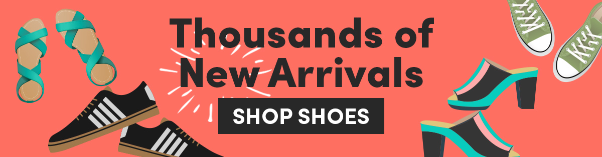 Thousands of New Arrivals| SHOP SHOES