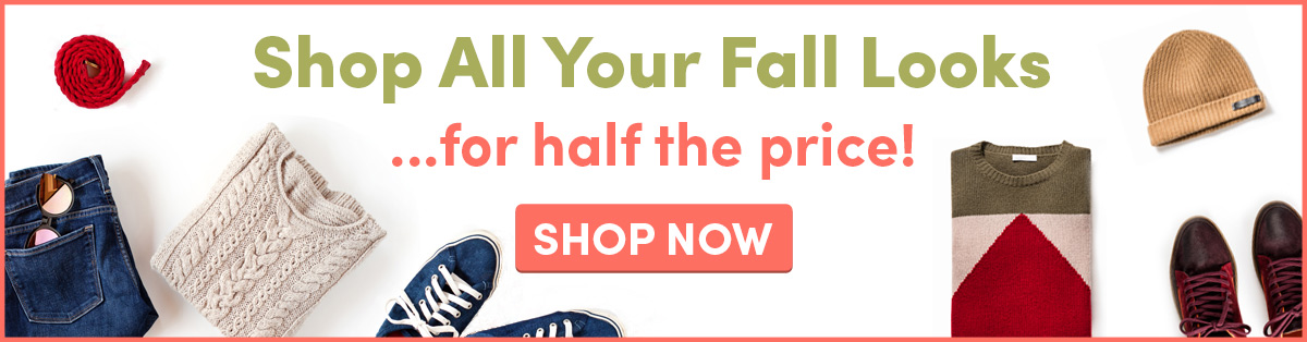 Shop All Your Fall Looks ... for half the price | SHOP NOW