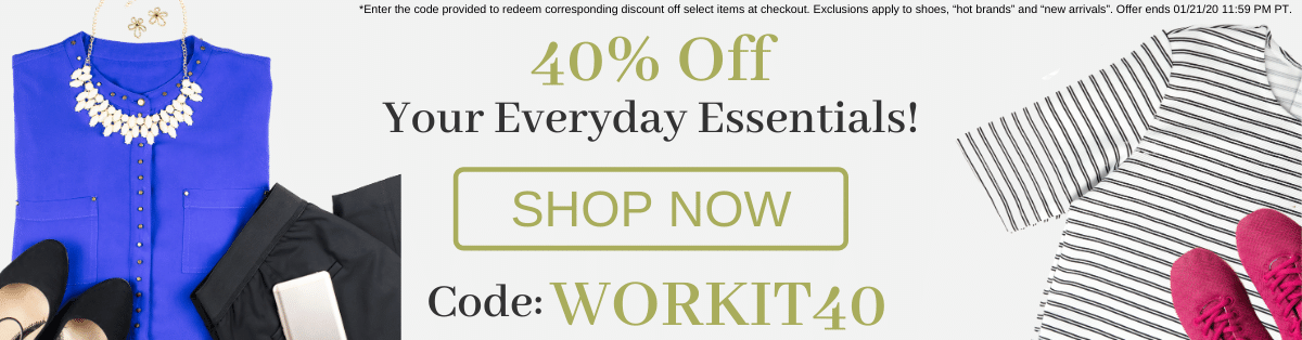 40% off your everyday essentials! Shop Now. Enter Code: WORKIT40 at checkout!