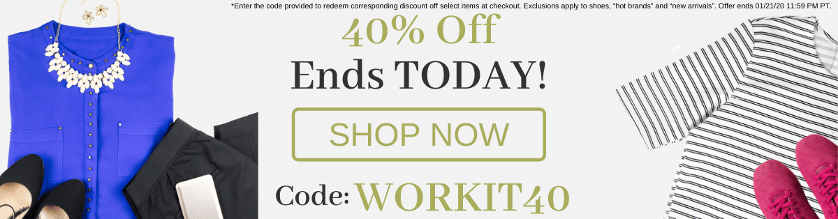 40% off Ends Today! Shop Now. Enter Code: WORKIT40 at checkout!