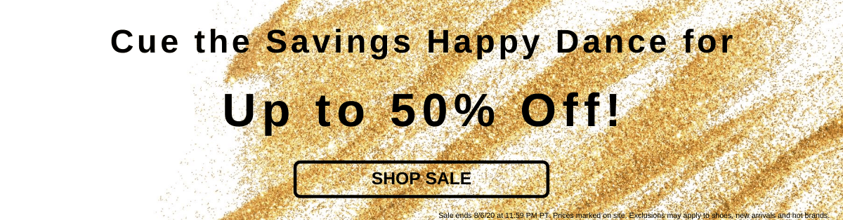 Cue the Savings Happy Dance for Up to 50% Off! [Shop Sale]