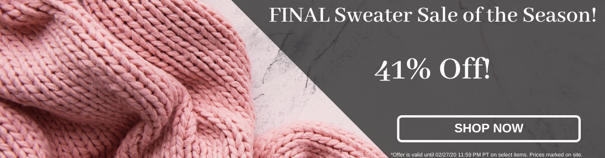 Final Sweater Sale of the Season! 35% off! [Shop Now]
