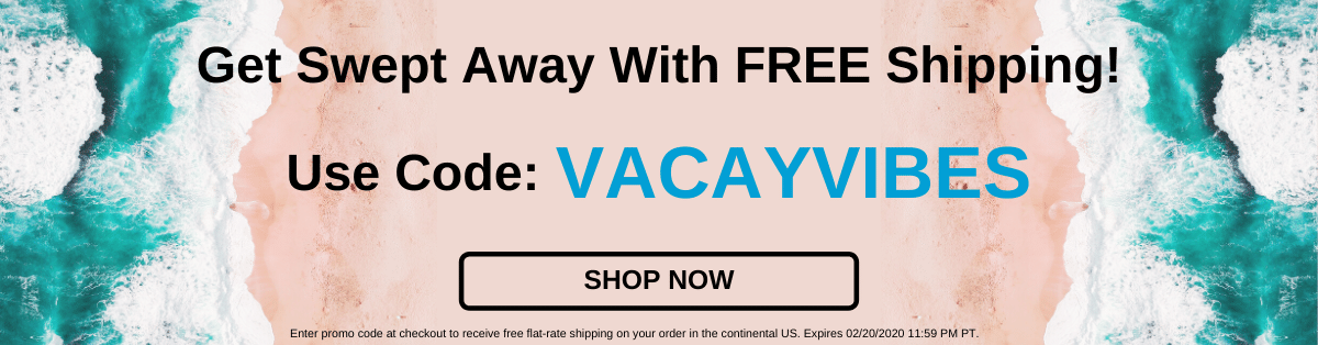 Get swept away  with FREE shipping. Use Code: VACAYVIBES [Shop Now]