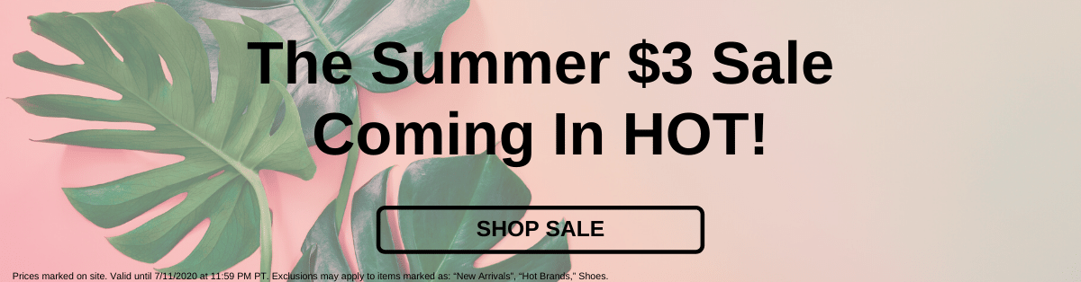 The Summer $3 Sale Coming In Hot! [Shop Sale]
