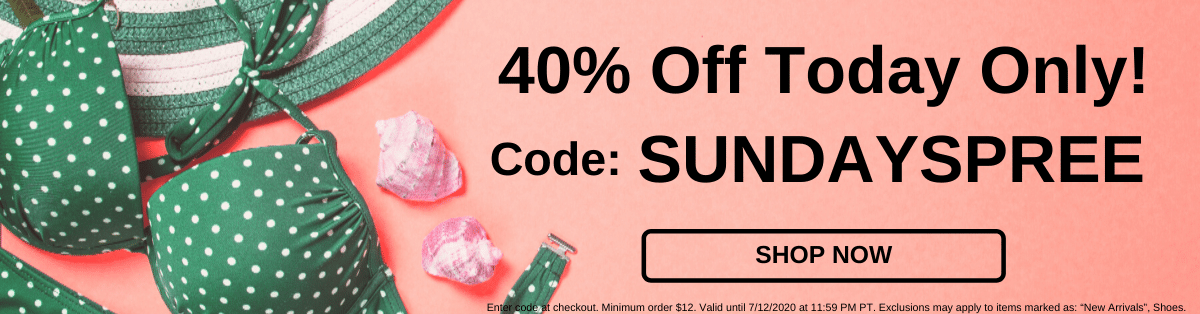40% Off Today Only! Code: SUNDAYSPREE [Shop NOW]
