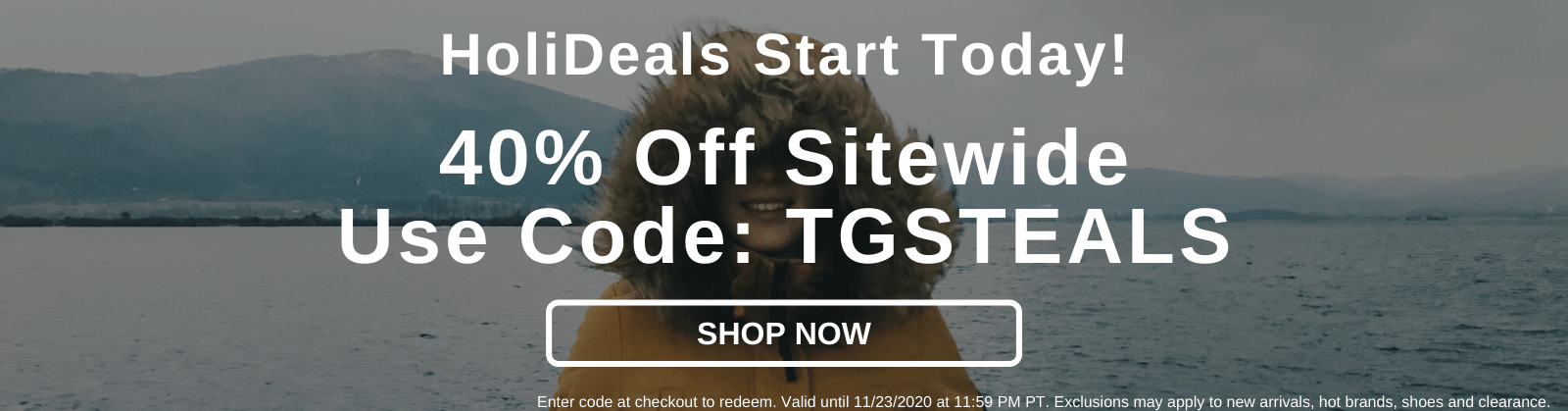 HoliDeals Start Today 40% Off Sitewide Use Code: TGSteals [Shop Now]