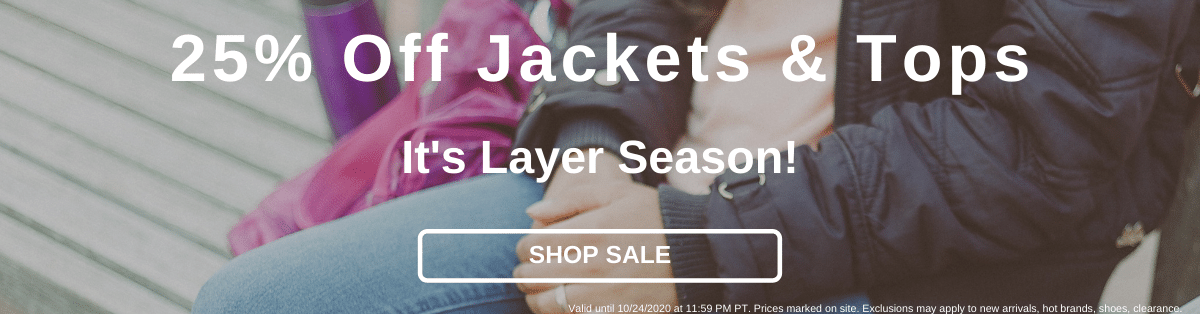 25% Off Jackets & Tops It's Layer Season! [Shop Sale]