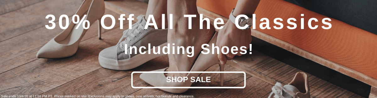 30% Off All The Classics Including Shoes! [Shop Sale]