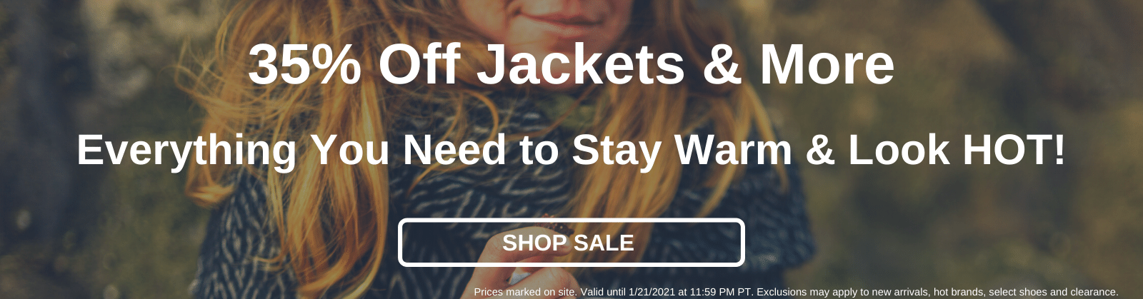 35% Off Jackets & More Everything you need to stay warm & look HOT! [Shop Sale]
