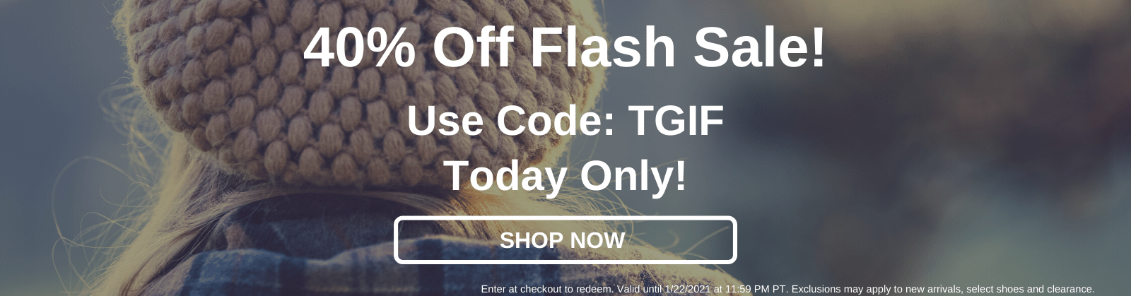 40% Off Flash Sale! Use Code: TGIF Today Only! [Shop Now]