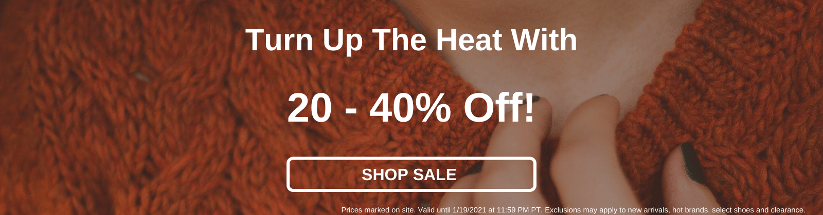 Turn Up The Heat With 20-40% Off! [Shop Sale]