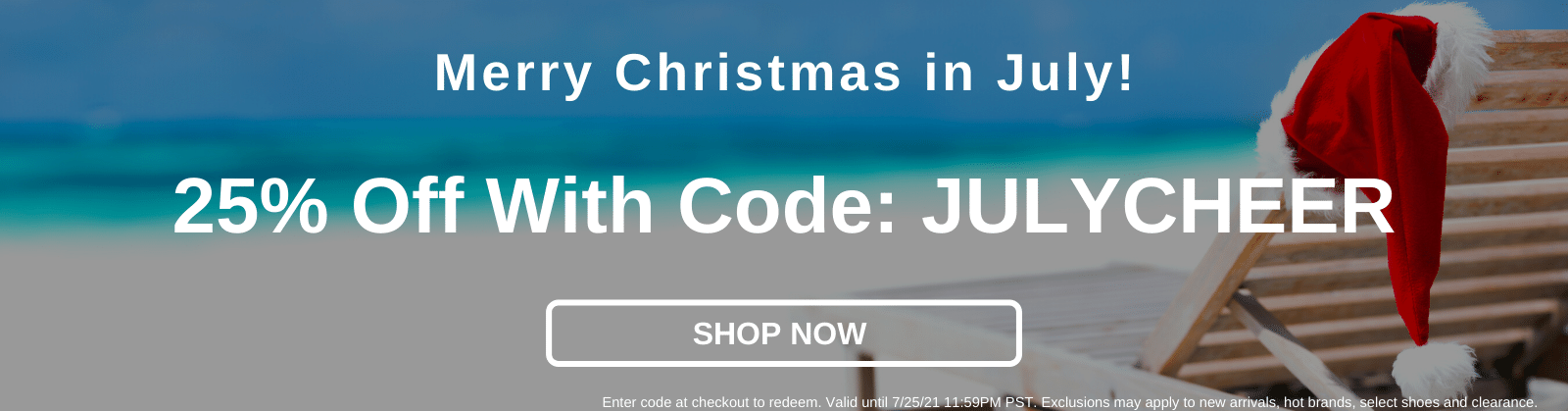 Merry Christmas in July! 25% Off With Code: JULYCHEER [Shop Now]