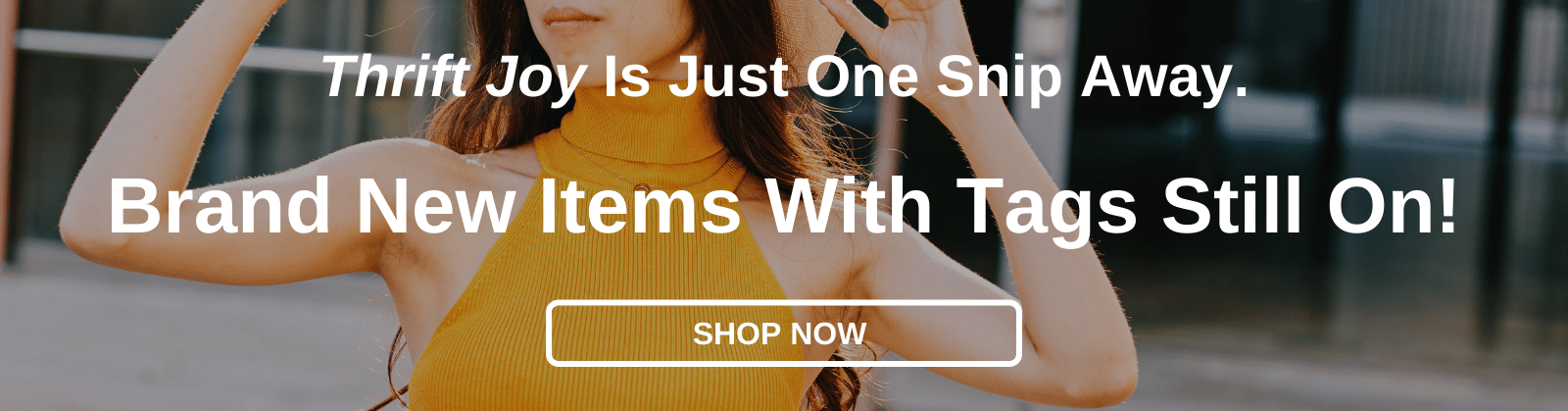 Thrift Joy Is Just One Snip Away. Brand New Items With Tags Still On! [Shop Now]