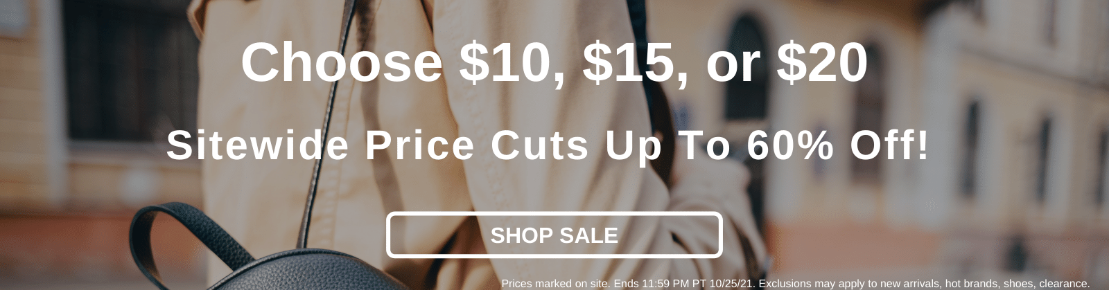 Choose $10, $15, or $20 Sitewide Price Cuts Up To 60% Off! [Shop Now]