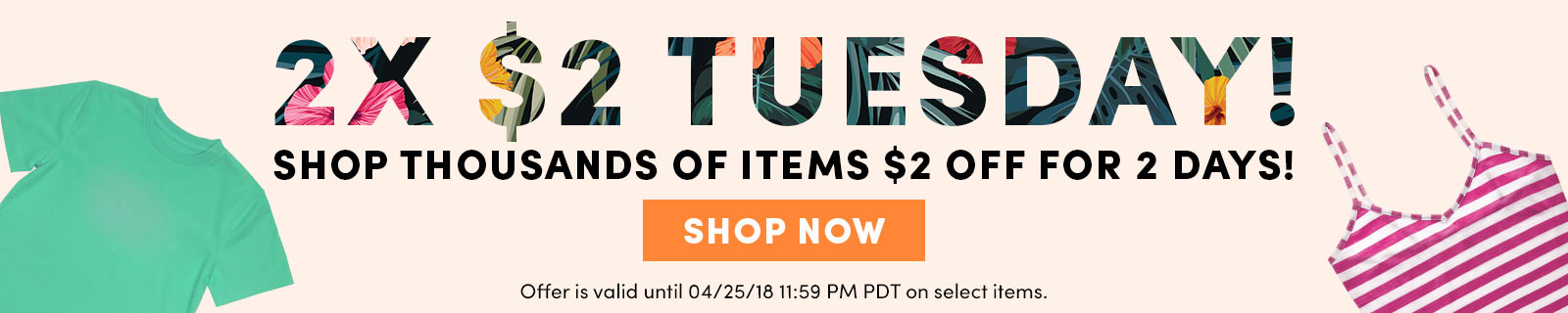 TWOSDAY IS HERE! Save $2 on select tees, tanks, and tops now through Wednesday.