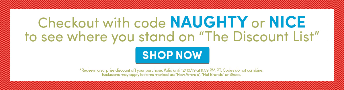 """Checkout with code NAUGHTY or NICE to see where you stand on """"The Discount List"""" 
