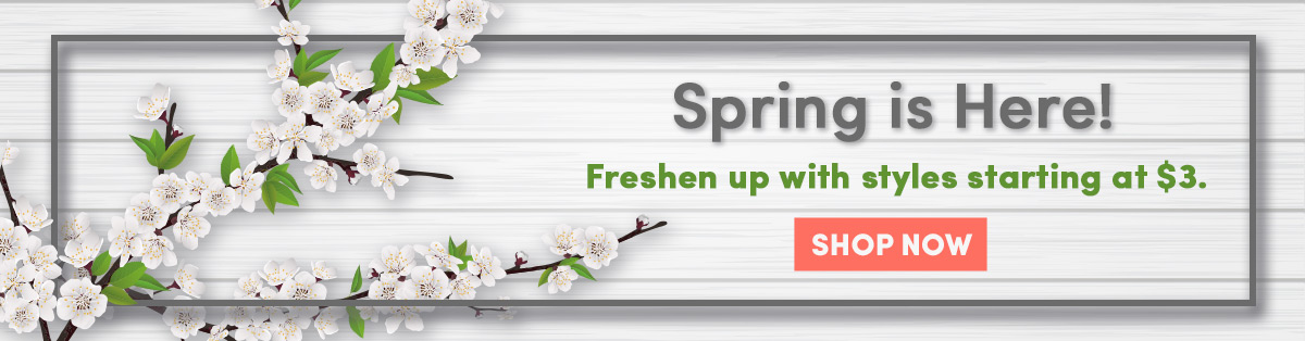 Spring is here! Freshen up with deals starting at $3 [Shop Now]