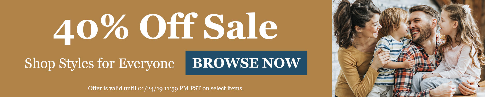 40% Off Sale Shop Styles for Everyone BROWSE NOW