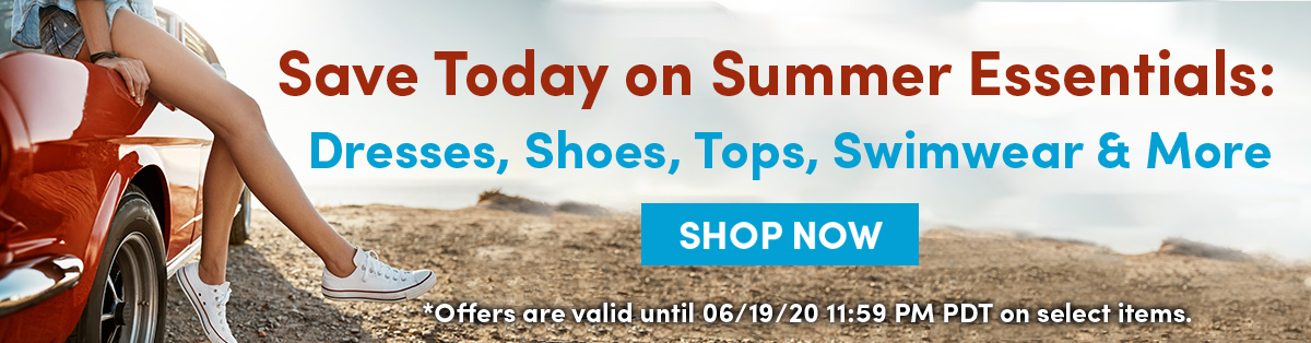 Save Today on Summer Essentials: Dresses, Shoes, Tops, Swimwear & More | SHOP NOW