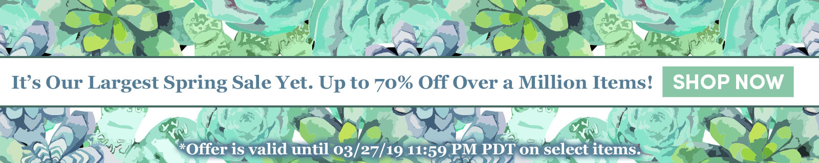 It's Our Largest Spring Sale Yet. Up to 70% Off Over a Million Items! SHOP NOW