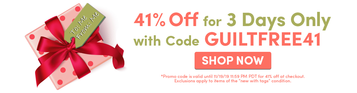 41% Off for 3 Days Only with Code GUILTFREE41 | SHOP NOW
