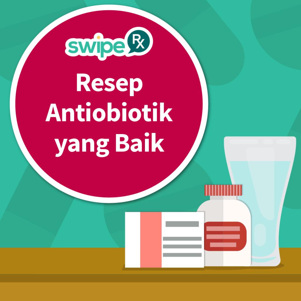 Ayo Kenali Antibiotik yang Kita Minum
