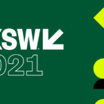 SXSW Online 2021 – From Austin to Log In