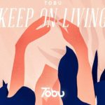 Tobu – Keep on Living – Uplifting and Inspiring with Male Vocal (License)