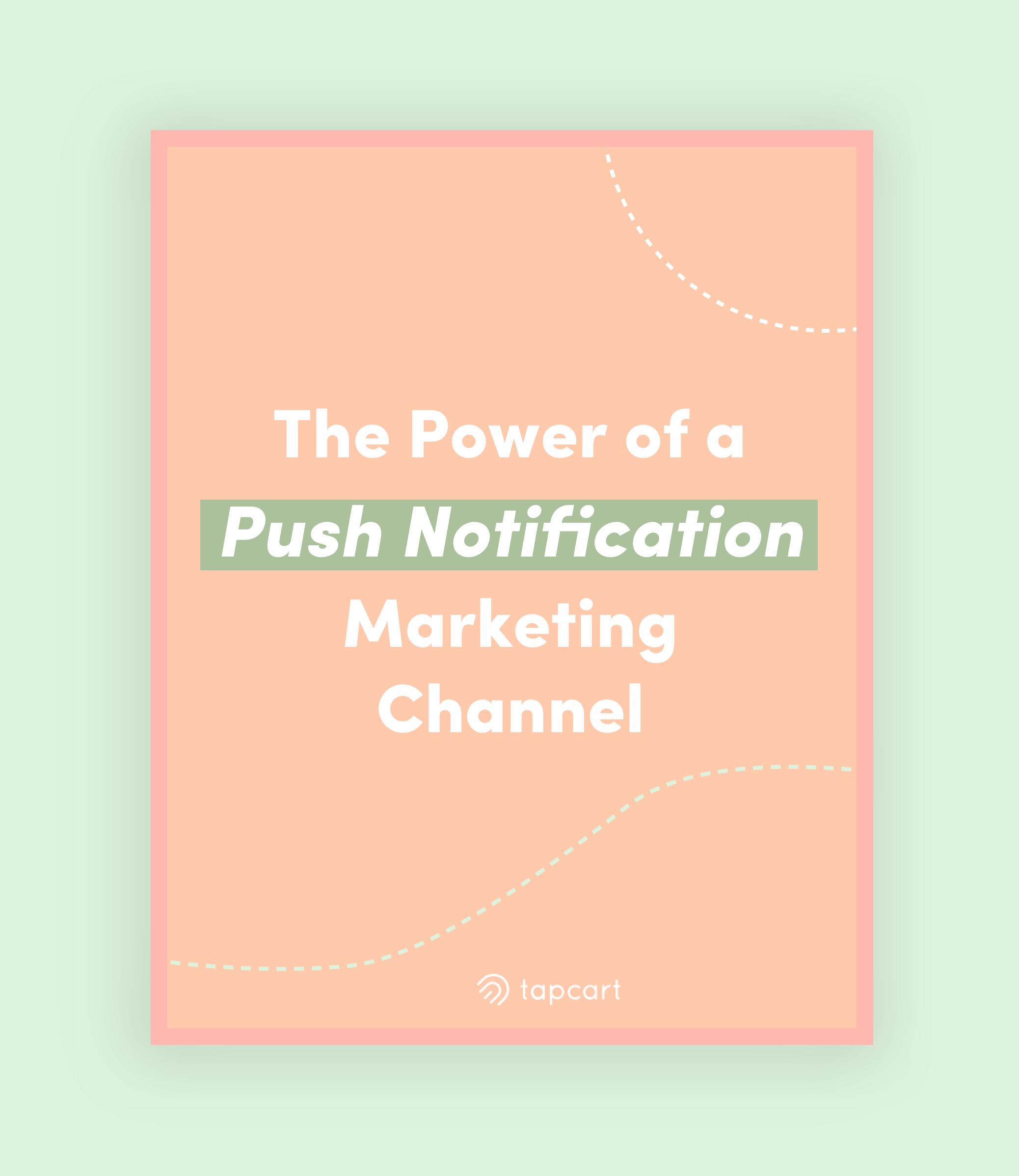 The Power of a Push Notification Marketing Channel
