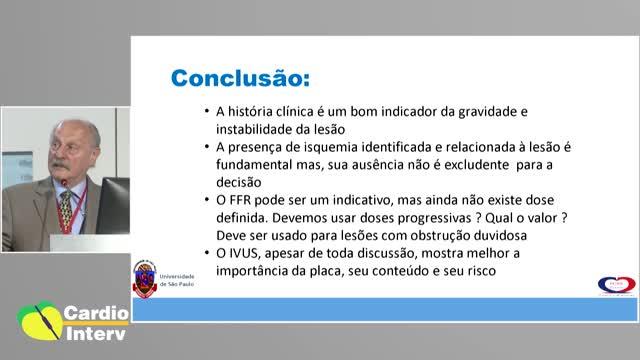 08 - Palestra 01: Pacientes Assintomáticos-oligosintomáticos; Qual o Impacto dos Estudos Fisiológicos Invasivos na sua Conduta Médica - Visão do Clínico