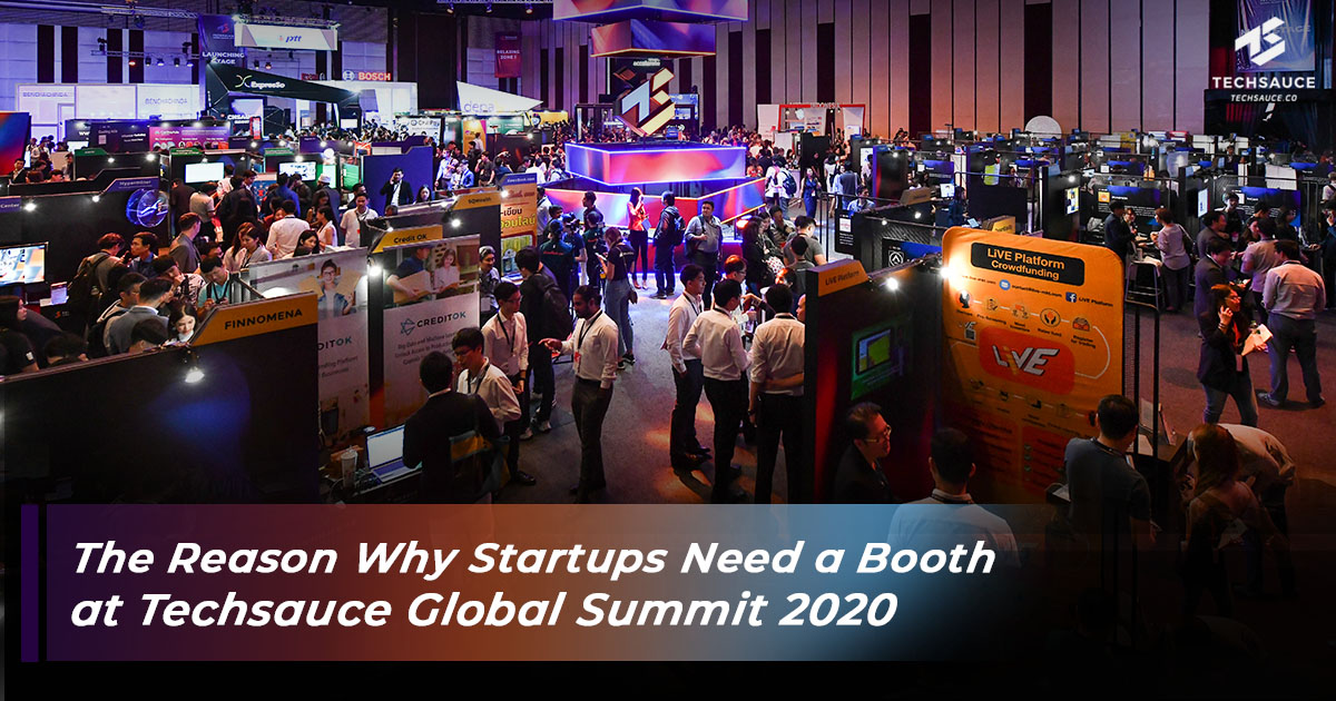 The Reason Why Startups Need a Booth At Techsauce Global Summit 2020
