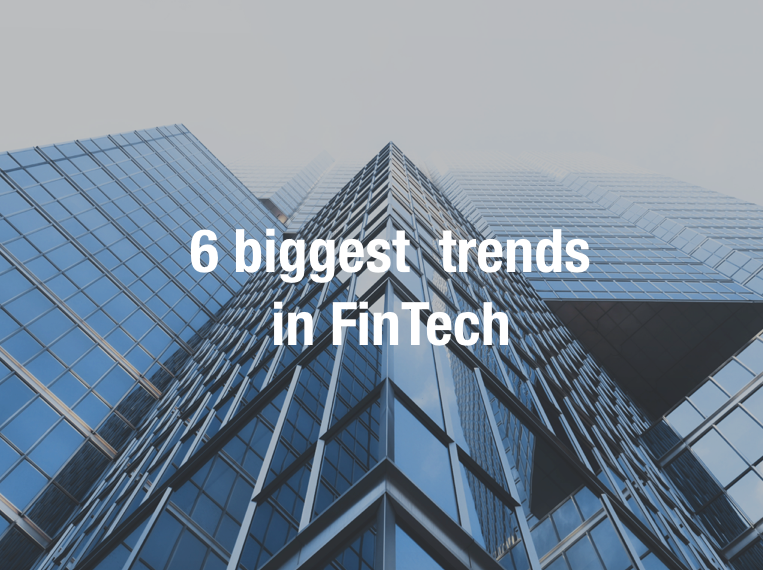 6 biggest trends in FinTech