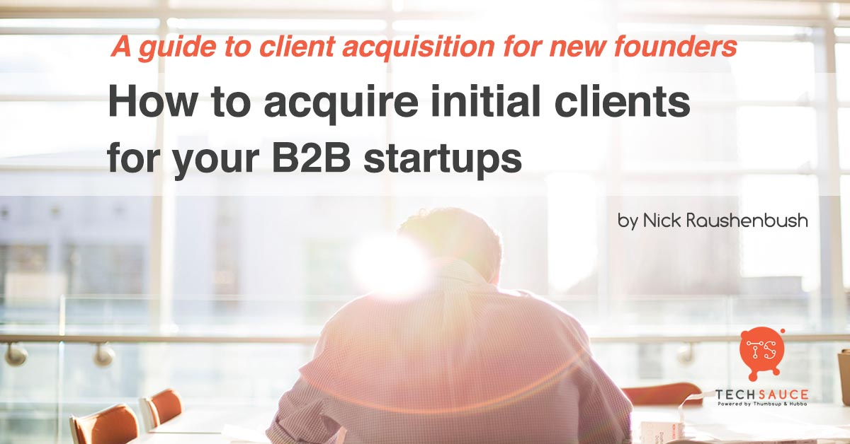 how to acquire initial clients for your b2b startup cover
