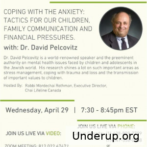 Wednesday April 29, 2020 at 7:30pm  Join Chai Lifeline Canada, in collaboration with Yaldei development center for a live conference with the world renowned speaker, Dr. David Pelcovitz.   Coping with anxiety: Tactics for our children, Family communication and Financial pressures.   * Join via the Covid-19 Jewish Community Task Force's Hotline, 514-700-8927  extension 18