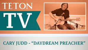 Carey Judd Daydream Preacher performs for Teton TV
