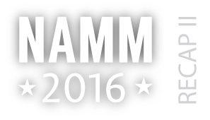 NAMM Recap Part II – The Artists