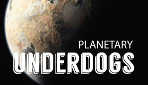 The Planetary Underdog