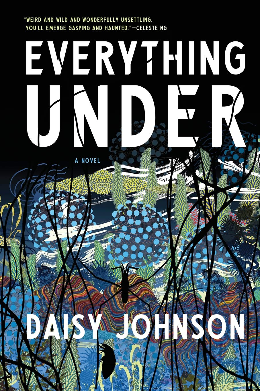 Daisy Johnson's novel, Everything Under in which a mother and daughter escape a monster.