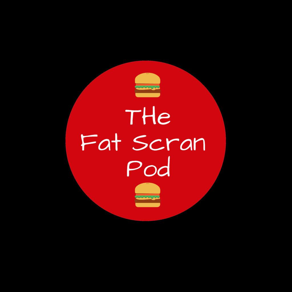 The Fat Scran Pod