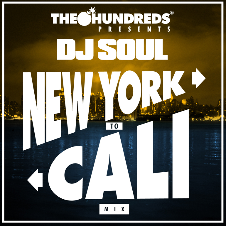 THE HUNDREDS PRESENTS DJ SOUL : NEW YORK TO CALI MIX - The