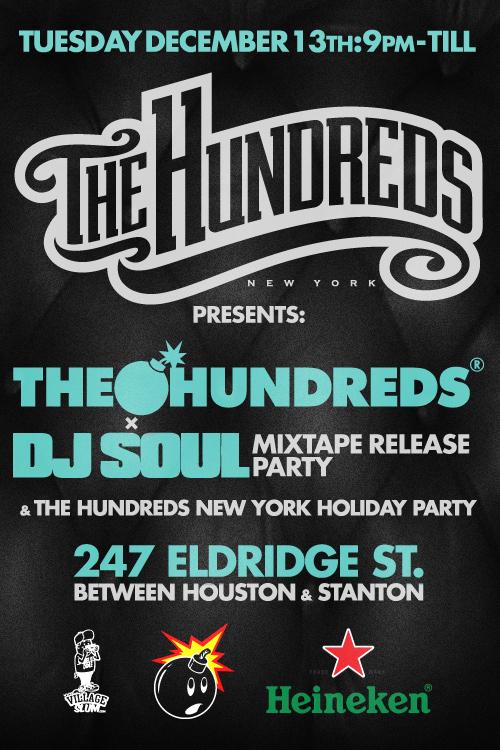 THE HUNDREDS X DJ SOUL MIXTAPE RELEASE PARTY - The Hundreds