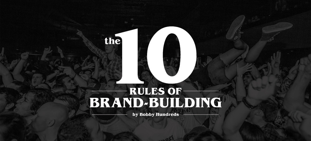 bobby hundreds, bobby hundreds advice, bobby hundreds brand building, brand building